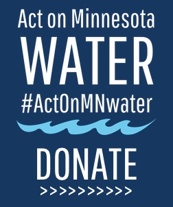 Donate to the Act on Minnesota Water Campaign
